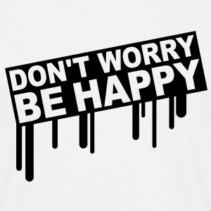 dont_worry_be_happy T-shirts - Mannen T-shirt