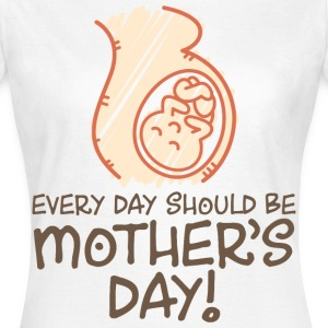 Everyday Should Be Mothers Day 6 (dd)++ T-shirt - Maglietta da donna