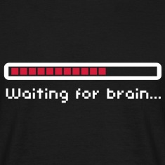 Waiting for brain (loading bar) / Funny humor T-Shirts