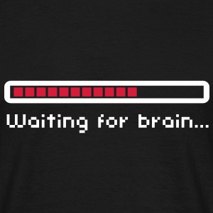 Waiting for brain (loading bar) / Funny humor T-shirts - T-shirt herr