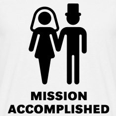 Mission Accomplished (Bridal Pair, Wedding / Brautpaar, Hochzeit) T-Shirt