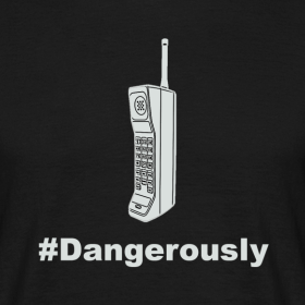 Design ~ #Dangerously T-Shirt