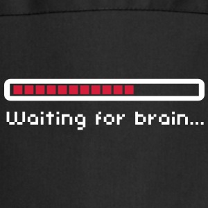 Waiting for brain (loading bar) / Funny humor Kookschorten - Keukenschort