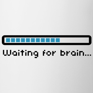 Waiting for brain (loading bar) / Funny humor Flasker og krus - Kop/krus