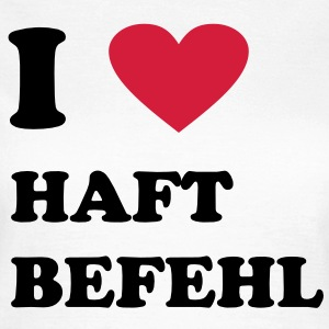 I love Haftbefehl , Azzlackz, Azzlacks - Women's T-Shirt