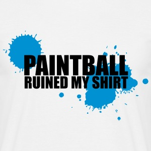 Paintball ruined my Shirt - Men's T-Shirt