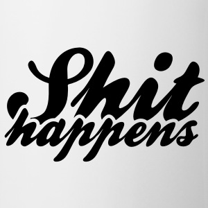 Shit Happens & Politics Mugs & Drinkware - Mug
