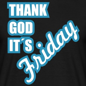 thank god it's friday T-Shirts - Männer T-Shirt
