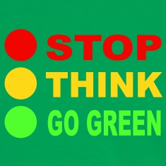STOP - THINK - GO GREEN, 3c, eco, bio, geen,  T-Shirts