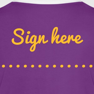 Sign Here .......... T-Shirts - Women's Ringer T-Shirt