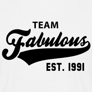TEAM Fabulous Est. 1991 Birthday Anniversary T-Shirt BW - Männer T-Shirt