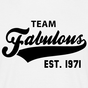 TEAM Fabulous Est. 1971 Birthday Anniversary T-Shirt BW - Männer T-Shirt