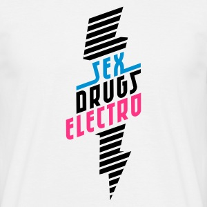 sex drugs electro - Men's T-Shirt