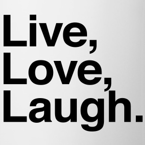 live love laugh Flaskor & muggar - Mugg