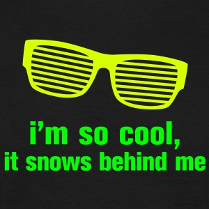 i'm so cool it snows behind me T-Shirts - Männer T-Shirt