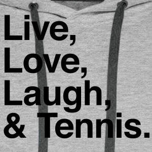 live love laugh and tennis Sweat-shirts - Sweat-shirt à capuche Premium pour hommes