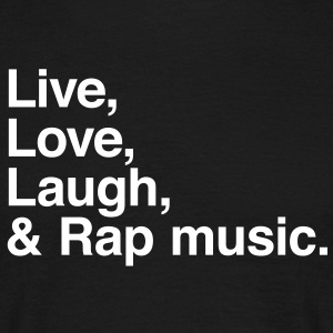 live love laugh and rap Tee shirts - T-shirt Homme