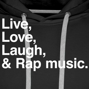 live love laugh and rap Bluzy - Bluza męska Premium z kapturem