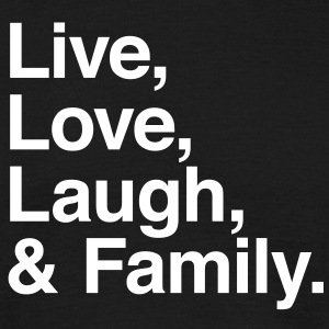 live love laugh and family T-shirts - Herre-T-shirt