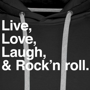live love laugh and rock and roll Sweatshirts - Herre Premium hættetrøje