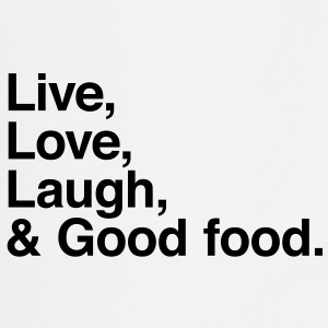 live love laugh and good food Forklær - Kokkeforkle