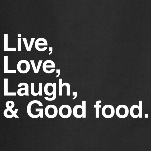 live love laugh and good food Förkläden - Förkläde
