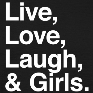 live love laugh and girls T-skjorter - T-skjorte for menn