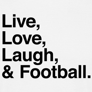 live love laugh and football T-shirts - T-shirt herr