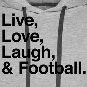 live love laugh and football Sweaters - Mannen Premium hoodie