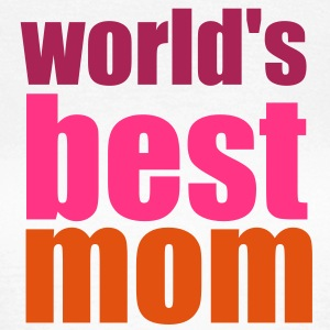 world's best mom T-Shirts - Frauen T-Shirt