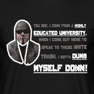 Design ~ Dumb Myself Down T-Shirt