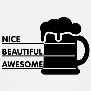 Nice beautiful awesome | Beer | Bier T-Shirts - Herre-T-shirt