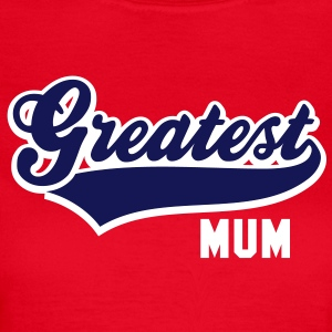 Greatest MUM 2C T-Shirt NR - T-skjorte for kvinner