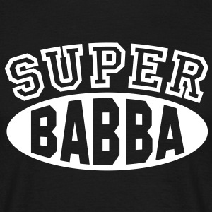 SUPER BABBA - Papa T-Shirt hessisch Hessen WB - Men's T-Shirt