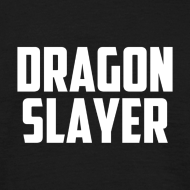 Design ~ Dragon Slayer T-Shirt
