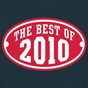 THE BEST OF 2010 2C Birthday Anniversaire Geburtstag T-Shirt - Men's T-Shirt
