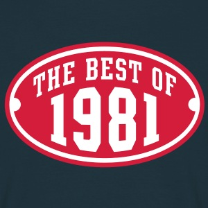 THE BEST OF 1981 2C Birthday Anniversaire Geburtstag T-Shirt - Herre-T-shirt