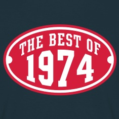 THE BEST OF 1974 2C Birthday Anniversaire Geburtstag T-Shirt