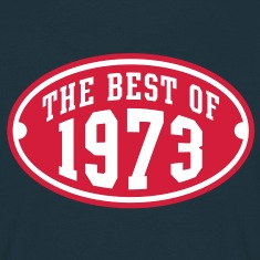 THE BEST OF 1973 2C Birthday Anniversaire Geburtstag T-Shirt