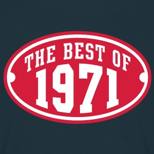 THE BEST OF 1971 2C Birthday Anniversaire Geburtstag T-Shirt - Mannen T-shirt