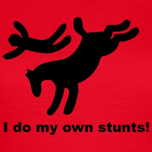I do my own stunts - Women's T-Shirt