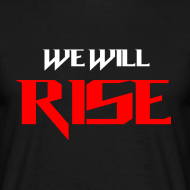 Design ~ We Will Rise T-Shirt