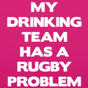 My Drinking Team Has a Rugby Problem Bags  - EarthPositive Tote Bag