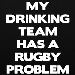 My Drinking Team Has a Rugby Problem Sacs - Tote Bag