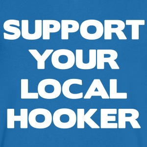 Support Your Local Hooker T-Shirts - Men's V-Neck T-Shirt