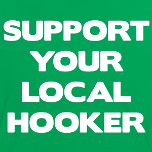 Support Your Local Hooker T-Shirts - Women's Ringer T-Shirt