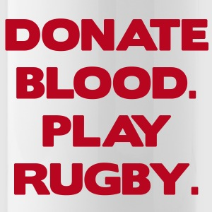 Donate Blood. Play Rugby. Bottles & Mugs - Water Bottle