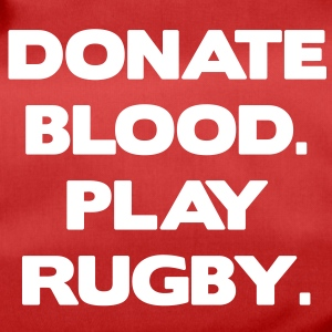 Donate Blood. Play Rugby. Tassen - Sporttas
