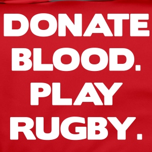 Donate Blood. Play Rugby. Sacs - Sac à bandoulière
