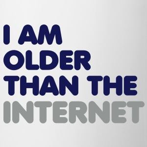 I am older than the internet Flaschen & Tassen - Tasse
